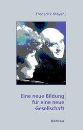 Eine neue Bildung - Frederick Mayer
